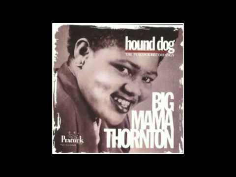 Willie Mae 'Big Mama' Thornton - Hound Dog