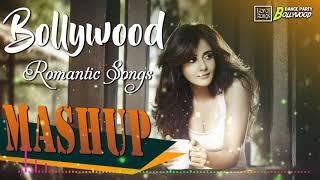 BEST ROMANTIC SONGS - Bollywood romantic songs - MASHUP 2019
