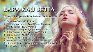 10 Lagu Penyembahan Rohani Terbaik 2019