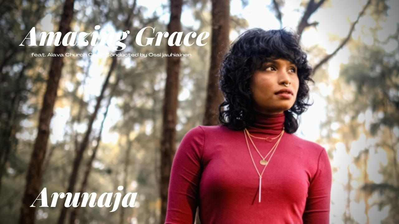 Download Amazing Grace - Arunaja Ft. Alava Church Choir Conducted by Ossi Jauhiainen, Finland