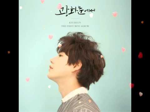 KYUHYUN (규현) [Super Junior] - Eternal Sunshine [The 1st Mini Album 'At Gwanghwamun' (full album)