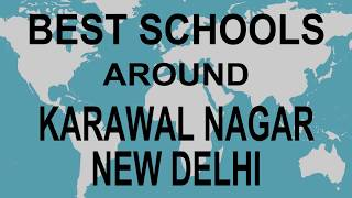 Best Schools around Karawal Nagar, New Delhi, Delhi CBSE, Govt, Private, International | TotalPadhai