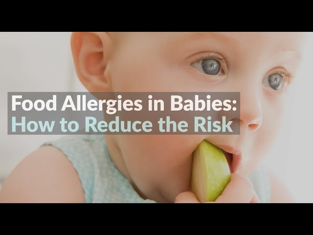 Food Allergies in Babies: How to Reduce the Risk