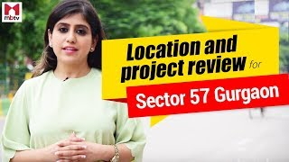 Gurgaon Sec 57 - Location & Project Review (English) S01E09