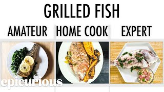 4 Levels of Grilled Fish: Amateur to Food Scientist   Epicurious