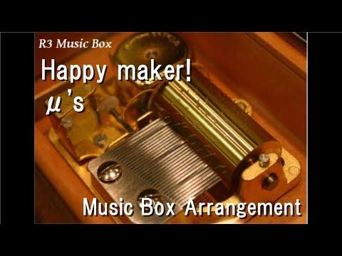 Happy maker!/μ's [Music Box] (Anime