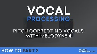 Vocal Processing | Melodyne 4 Essential Tutorial - P3