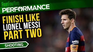 Finish like Lionel Messi: Part two | Football training drills