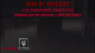 Dead By Daylight - #10 Parecemos Suricatas