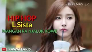 Gambar cover Hip Hop L Sista - Mangan Ra Njaluk Kowe (Lirik)