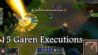 15 Garen Executions (LoL Montage)