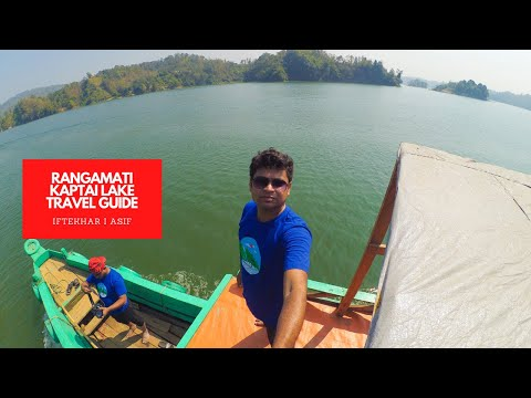 RANGAMATI & KAPTAI LAKE TRAVEL GUIDE