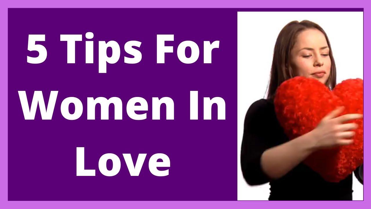 5 Tips For Women In Love