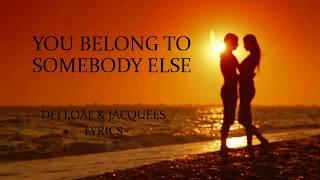 You Belong To somebody Else- Dej Loaf & Jacquees