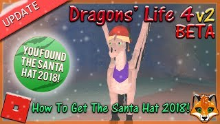 Roblox - Dragons' Life 4 v2 BETA - How To Get The Santa Hat 2018! #18- HD