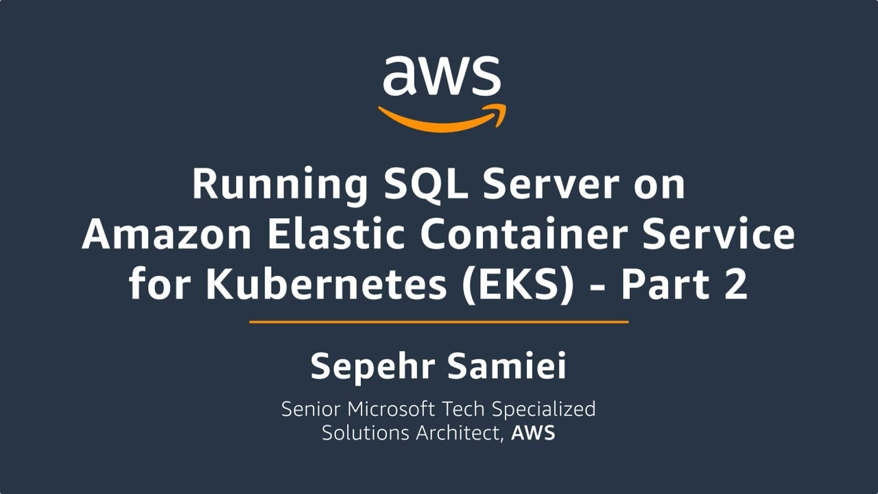 Running SQL Server on Amazon Elastic Container Service for Kubernetes, or EKS Part 2
