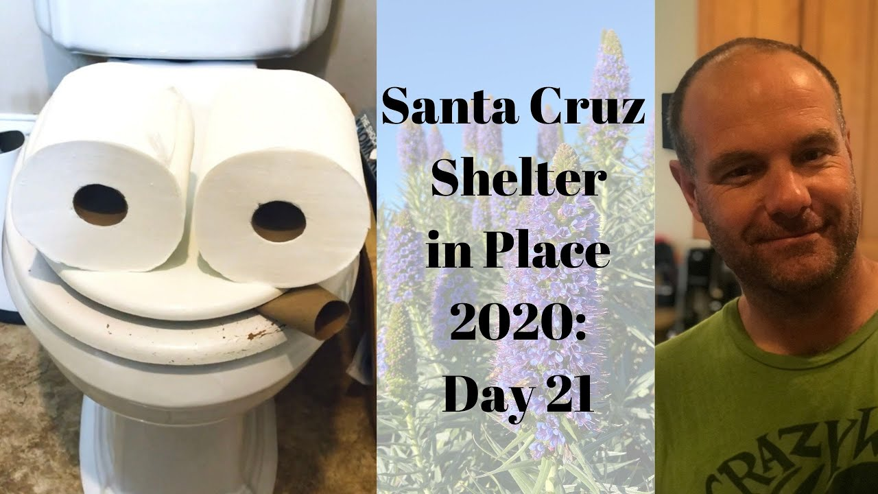 Santa Cruz Shelter in Place 2020: Day 21