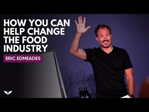 The Problem With Modern Diet And How You Can Help Change The Food Industry   Eric Edmeades