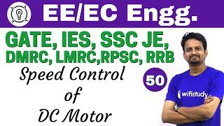 7:30 PM Electrical Engineering 2018 | Electrical Engineering by Ashish Sir | Speed Control of DC