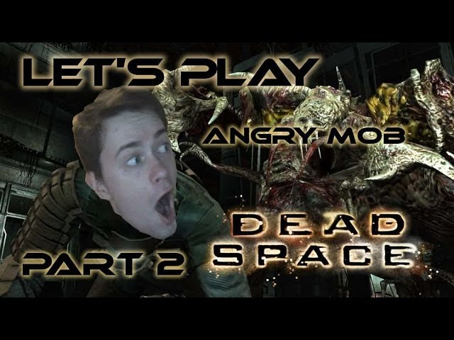 Herdyn Plays Dead Space - CZ/SK Let's Play - Part 2 (Angry Mob)