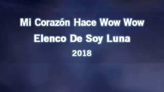 Mi Corazón Hace Wow Wow - Karaoke - Elenco De Soy Luna