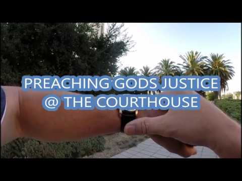 Preaching Gods Justice @ the Courthouse