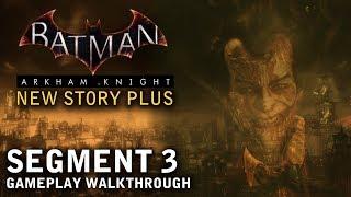 Batman - Arkham Knight - New Story Plus: Segment 3 (PS4)