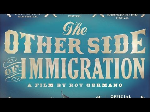 Trailer - The Other Side of Immigration (directed by Roy Germano)