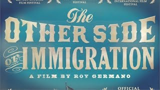 THE OTHER SIDE OF IMMIGRATION, a film by Roy Germano (official trailer)
