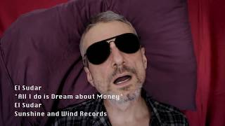 ALL I DO IS DREAM ABOUT MONEY - EL SUDAR