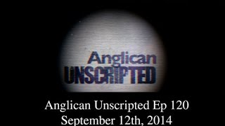 Anglican Unscripted Ep 120