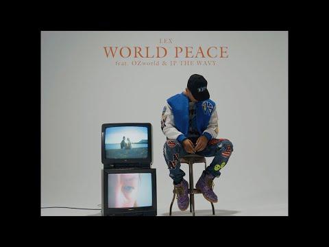 LEX - WORLD PEACE (feat. OZworld & JP THE WAVY) (Music Video)