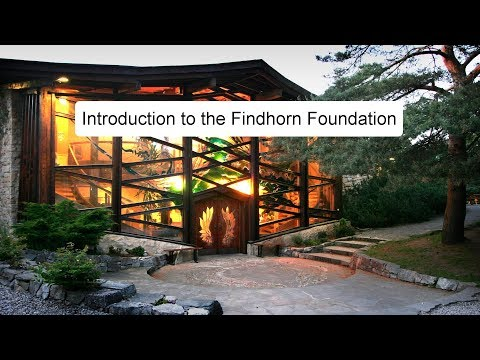 Introduction to the Findhorn Foundation