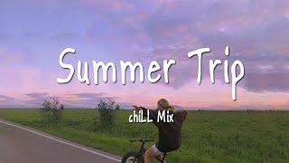 Summer Trip - Chill mix