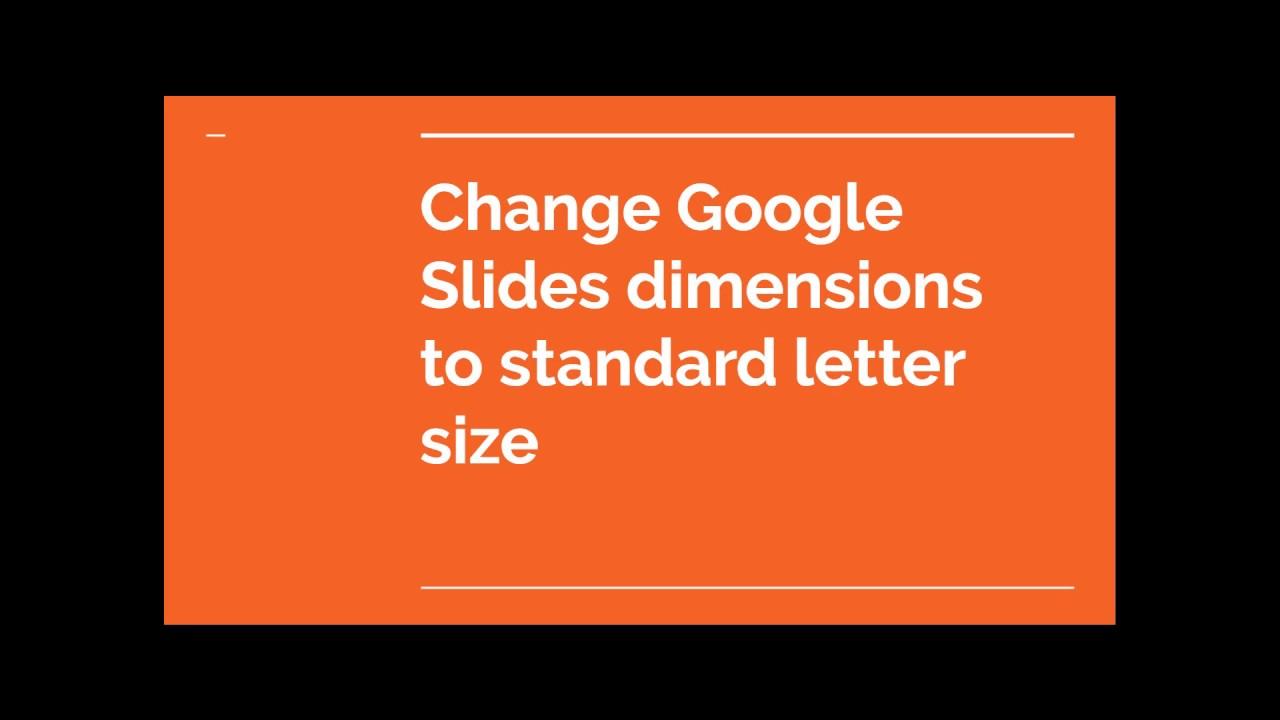 Change Google Slides Dimensions To Standard Letter Size Youtube