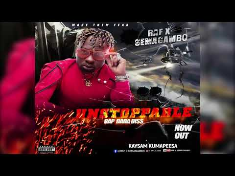 Unstoppable by Raf X Semagambo New Ugandan Music 2018