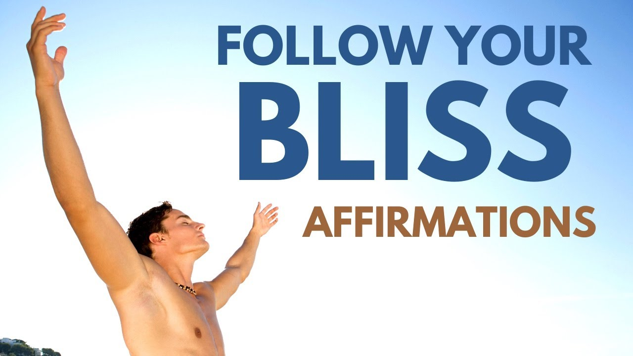 Follow Your Bliss Affirmations Inspired by Joseph Campbell