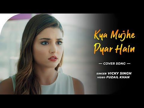 kya-mujhe-pyar-hain-|-hayat-and-murat-song-|-unplugged-cover-|-vicky-singh-|-woh-lamhe