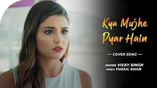 Kya Mujhe Pyar Hain | Hayat and Murat Song | Unplugged Cover | Vicky Singh | Woh Lamhe