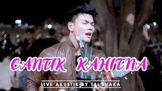 Download lagu CANTIK - KAHITNA LIVE AKUSTIK BY TRI SUAKA