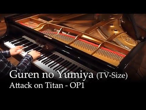 Guren no Yumiya - Shingeki no Kyojin OP [Piano]