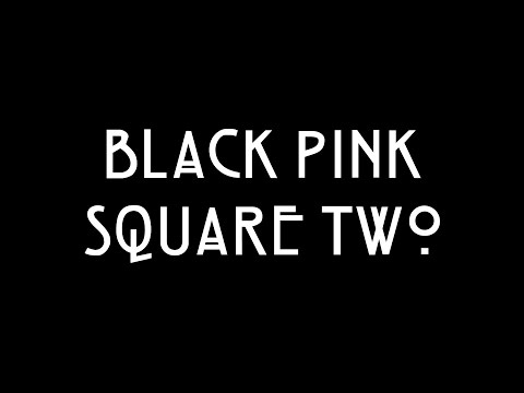 Black Pink - American Horror Story - Square Two Teaser