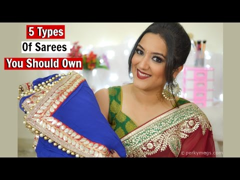 5 Types of Sarees You Should Own | Indian Ethnic Wear | Perkymegs
