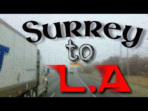 Surrey To L.A. a journey through High Mountains/Steep slops/Dangerios curves/Snow and thick traffic.