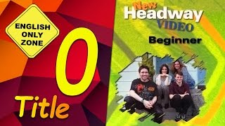 ✔ New Headway video - Beginner - 0. Title