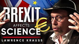 LAWRENCE KRAUSS - HOW DOES BREXIT AFFECT SCIENCE?: Will Brexit Hinder Science? | London Real