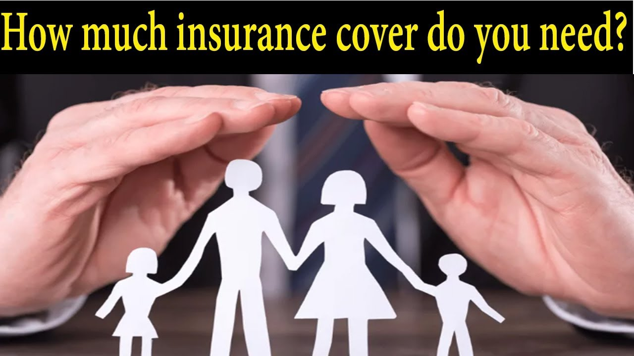 How much insurance cover do you need - YouTube