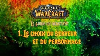 [WoW] Le guide des débutants #1 - Choix du serveur et du personnage