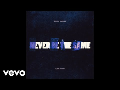 Camila Cabello  Never Be the Same Audio ft Kane Brown