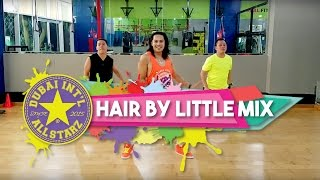 Hair | Little MIx | Zumba® fitness | Alfredo Jay